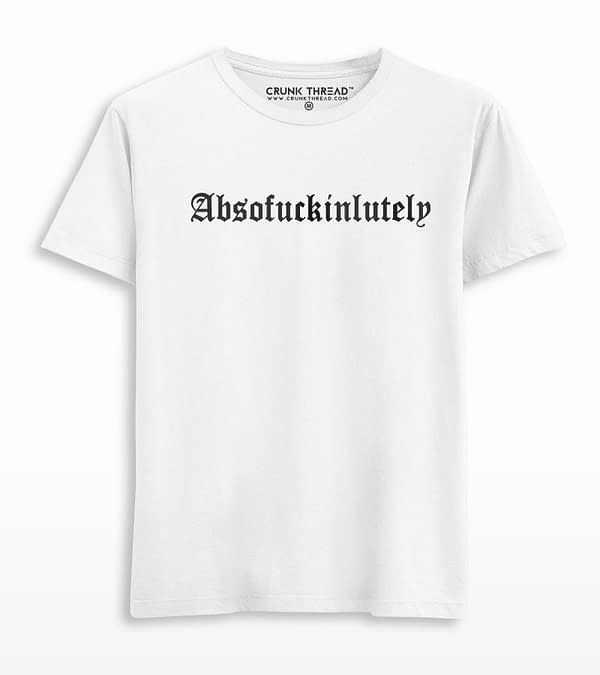 Absofuckinlutely Printed T-shirt