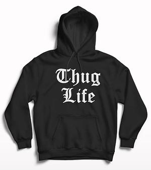 Thug life hoodie