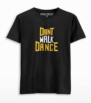 Dont walk dance t shirt