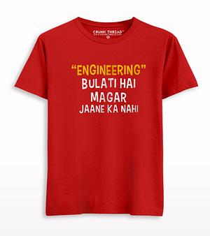 Engineering Bulati Hai Magar Jaane Ka Nahi T-shirt