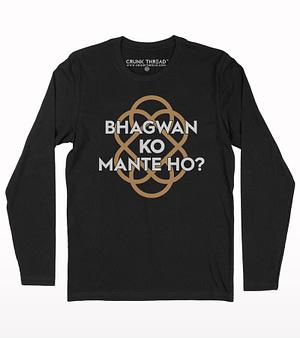 Bhagwan ko mante ho? full sleeve T-shirt