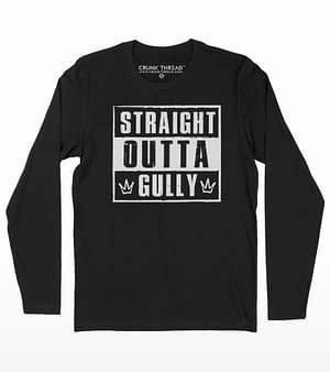 Straight outta gully full sleeve T-shirt