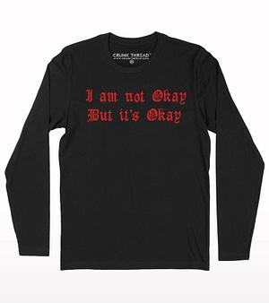 I am not okay but it's okay Full Sleeve T-shirt