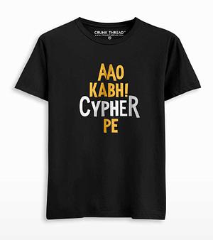 Aao Kabhi Cypher Pe T-shirt