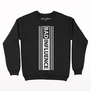 Bad Influence Sweatshirt
