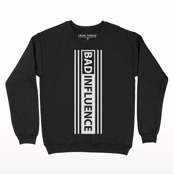 Bad Influence Sweatshirt