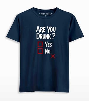 Are you drunk T-shirt