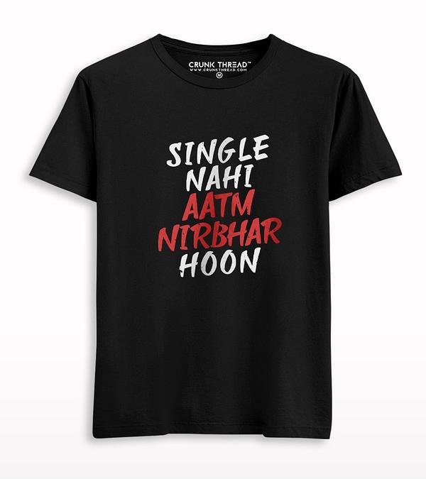 Single Nahi Aatmnirbhar Hoon T-shirt