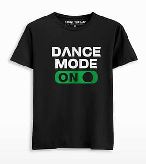 Dance Mode On T-shirt