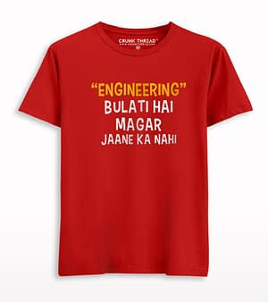 Engineering Bulati Hai Magar Jaane Ka Nahi T-shirt