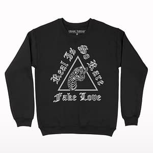 Real Is So Rare Sweatshirt