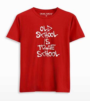 old school is true school t shirt