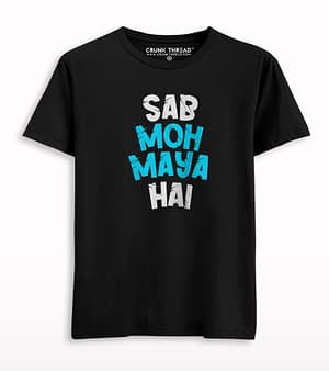 Sab Moh Maya Hai Printed T-shirt