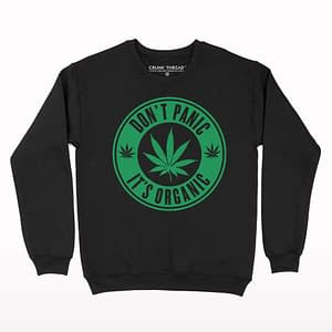 Don't Panic It's Organic Sweatshirt