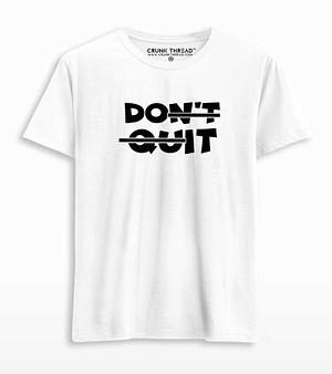 dont quit t shirt