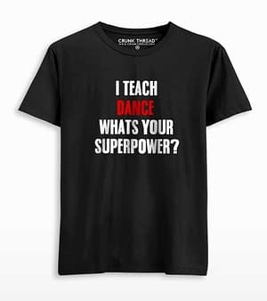 I teach Dance Whats Your Superpower?