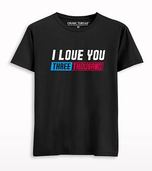 I love you three thousand T-shirt
