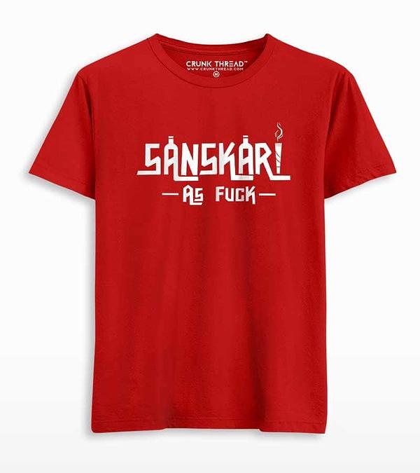 sanskari as fuck t shirt
