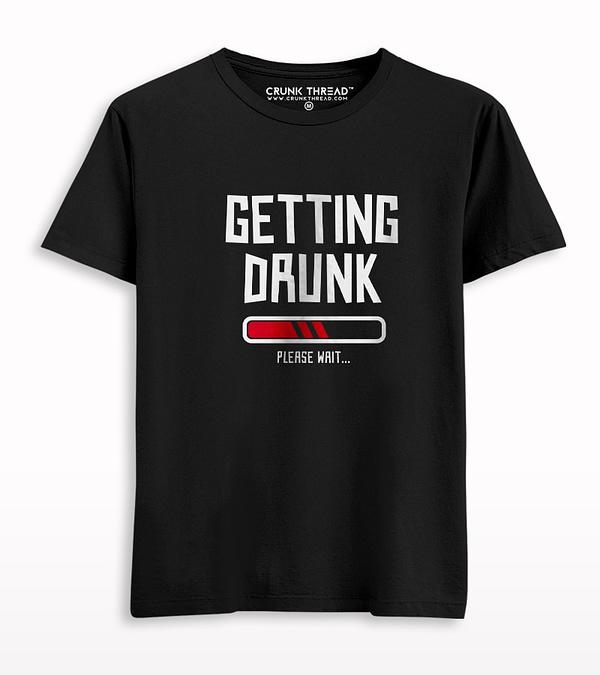 Getting Drunk Please Wait T-shirt